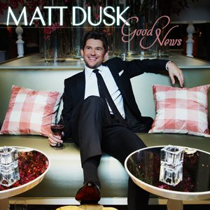 <i>Good News</i> (Matt Dusk album) 2009 studio album by Matt Dusk
