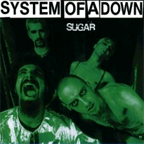 Sugar (System of a Down song) System of a Down song