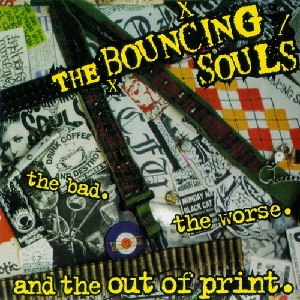 <i>The Bad, the Worse, and the Out of Print</i> compilation album by The Bouncing Souls
