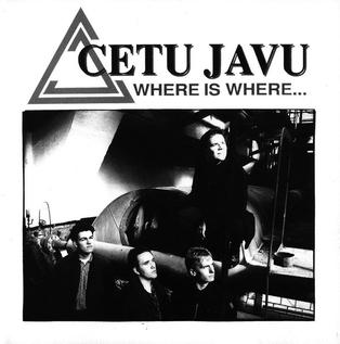 <i>Where Is Where</i> 1992 studio album by Cetu Javu