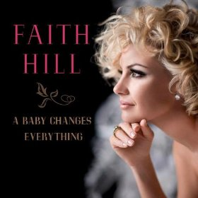 Faith Hill – A Baby Changes Everything Lyrics | Genius Lyrics