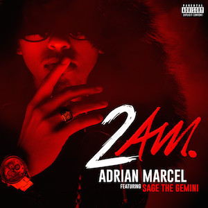 Adrian Marcel featuring Sage the Gemini — 2AM (studio acapella)