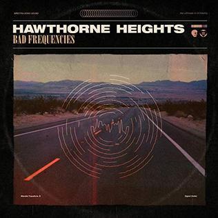 <i>Bad Frequencies</i> 2018 studio album by Hawthorne Heights