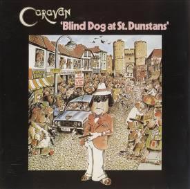 <i>Blind Dog at St. Dunstans</i> 1976 studio album by Caravan