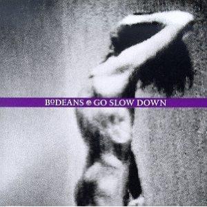 <i>Go Slow Down</i> 1993 studio album by BoDeans