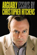 Christopher Hitchens - Arguably Essays by Christopher Hitchens.jpeg