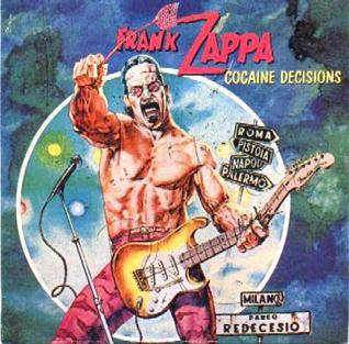 Cocaine Decisions 1982 single by Frank Zappa