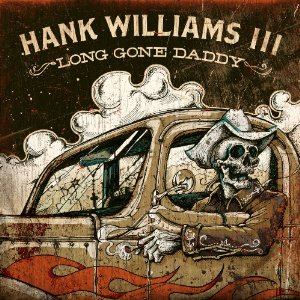 <i>Long Gone Daddy</i> 2012 compilation album by Hank Williams III