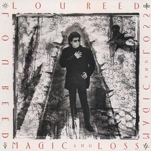 <i>Magic and Loss</i> 1992 studio album by Lou Reed