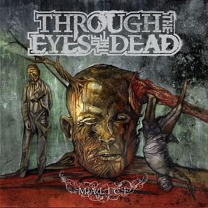 <i>Malice</i> (Through the Eyes of the Dead album) 2007 studio album by Through the Eyes of the Dead