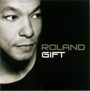 <i>Roland Gift</i> (album) 2002 studio album by Roland Gift