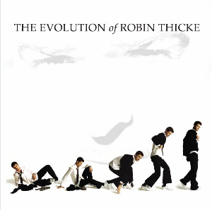 <i>The Evolution of Robin Thicke</i> 2006 studio album by Robin Thicke