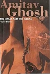 <i>The Imam and the Indian</i> book by Amitav Ghosh