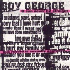 <i>U Can Never B2 Straight</i> 2002 studio album with live tracks by Boy George