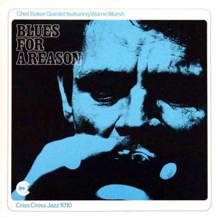 <i>Blues for a Reason</i> 1985 studio album by Chet Baker Quintet featuring Warne Marsh