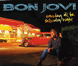 Someday Ill Be Saturday Night 1995 single by Bon Jovi