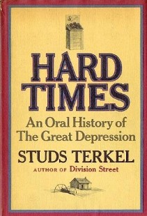 <i>Hard Times: An Oral History of the Great Depression</i> book by Studs Terkel