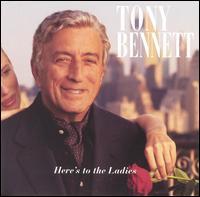 <i>Heres to the Ladies</i> 1995 studio album by Tony Bennett