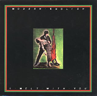 I Melt with You 1982 single by Modern English