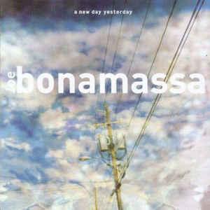 <i>A New Day Yesterday</i> (Joe Bonamassa album) 2000 studio album by Joe Bonamassa