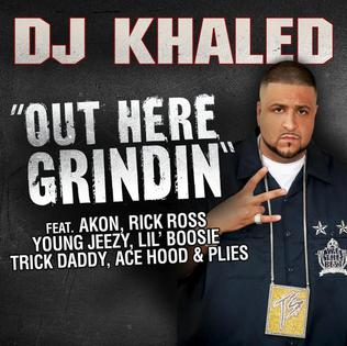 Out Here Grindin single by Boosie Badazz, Akon, DJ Khaled, Rick Ross, Jeezy, Plies, Ace Hood, Trick Daddy