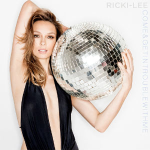 Come & Get in Trouble with Me single by Ricki-Lee Coulter