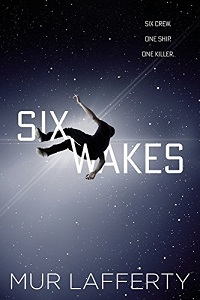 <i>Six Wakes</i> book by Mur Lafferty