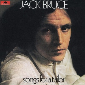<i>Songs for a Tailor</i> 1969 studio album by Jack Bruce