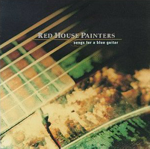 <i>Songs for a Blue Guitar</i> 1996 studio album by Red House Painters