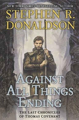 Stephen R. Donaldson - Against All Things Ending.jpeg