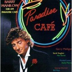 <i>2:00 AM Paradise Cafe</i> album by Barry Manilow