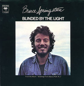 Blinded by the Light 1973 song by Bruce Springsteen