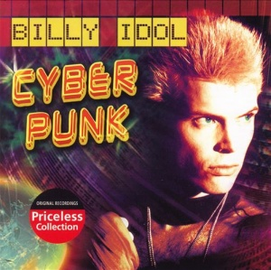 Billy_Idol_-_Cyberpunk_-Reissue-_-_2006.
