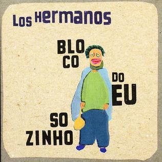 <i>Bloco do Eu Sozinho</i> 2001 studio album by Los Hermanos