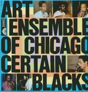 <i>Certain Blacks</i> 1970 studio album by Art Ensemble of Chicago