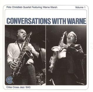 <i>Conversations with Warne Volume 1</i> 1991 studio album by Pete Christlieb Quartet featuring Warne Marsh