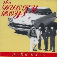 <i>Dark Days</i> (The Ducky Boys album) album by The Ducky Boys
