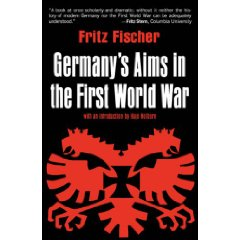 germanys aims in the first world war fritz fischer thesis Fritz fischer germany's aims in the first world war pp xxviii, 652 new york: w w norton, 1967 $1500.