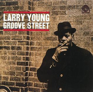 <i>Groove Street</i> 1962 studio album by Larry Young