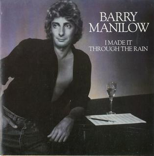 I Made It Through the Rain 1980 single by Barry Manilow