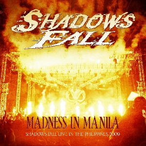 <i>Madness in Manila: Shadows Fall Live in the Philippines 2009</i> 2010 video by Shadows Fall