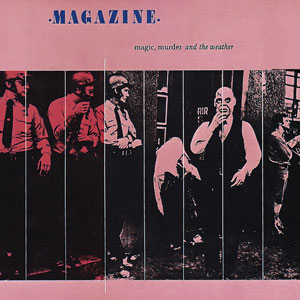 <i>Magic, Murder and the Weather</i> 1981 studio album by Magazine