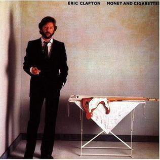 <i>Money and Cigarettes</i> 1983 studio album by Eric Clapton