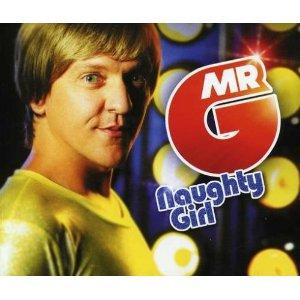 Naughty Girl (Mr G song) 2008 single by Mr G
