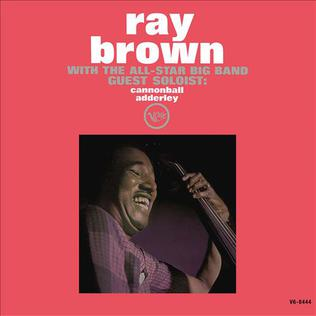 <i>Ray Brown with the All-Star Big Band</i> 1962 studio album by Ray Brown
