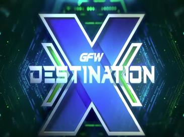 Image result for GFW Destination X