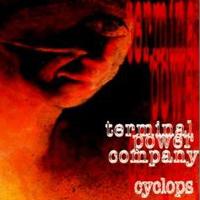 <i>Cyclops</i> (album) studio album by Terminal Power Company
