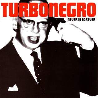 <i>Never Is Forever</i> album by Turbonegro