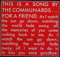 Single from the British pop duo The Communards and appeared on their 1987 album Red.