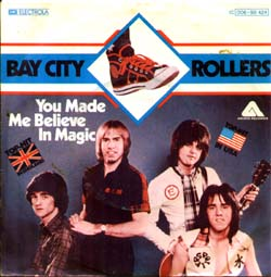 You Made Me Believe in Magic 1977 single by Bay City Rollers